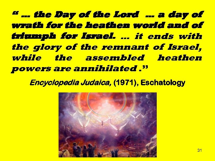 """ … the Day of the Lord … a day of wrath for the"