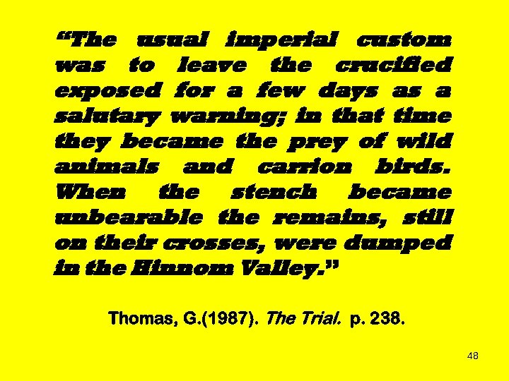 """""""The usual imperial custom was to leave the crucified exposed for a few days"""