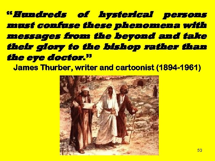"""""""Hundreds of hysterical persons must confuse these phenomena with messages from the beyond and"""