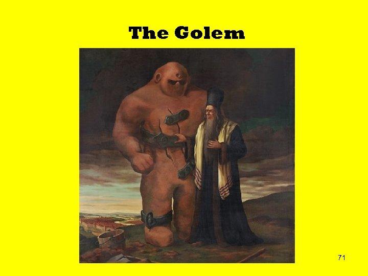 The Golem 71