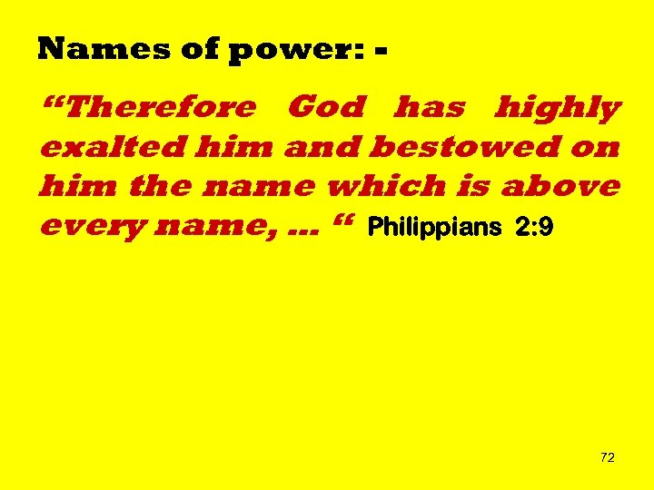 "Names of power: - ""Therefore God has highly exalted him and bestowed on him"