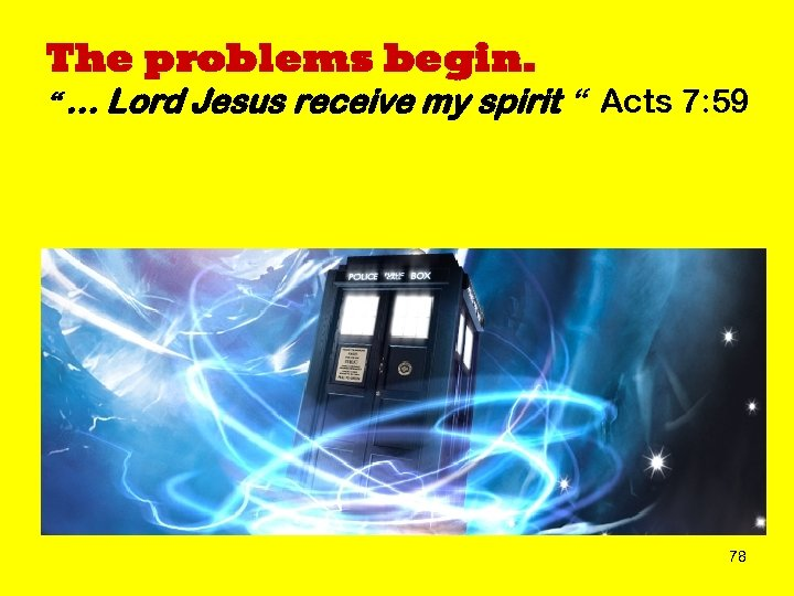 "The problems begin. "" … Lord Jesus receive my spirit "" Acts 7: 59"