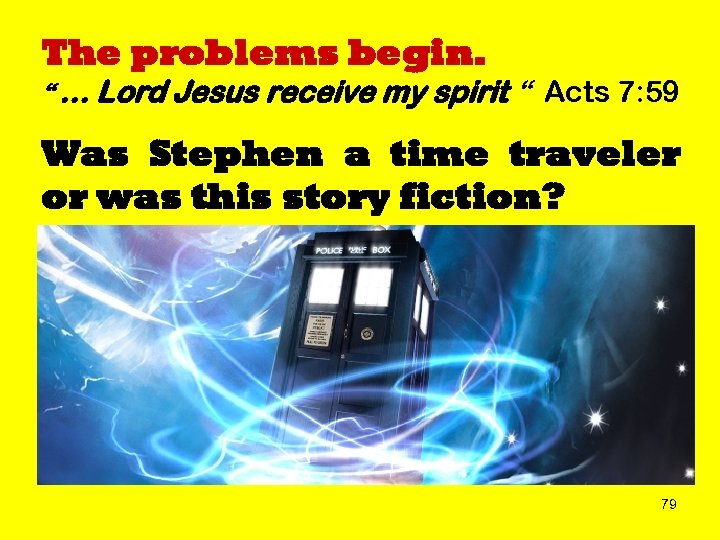 """The problems begin. """" … Lord Jesus receive my spirit """" Acts 7: 59"""