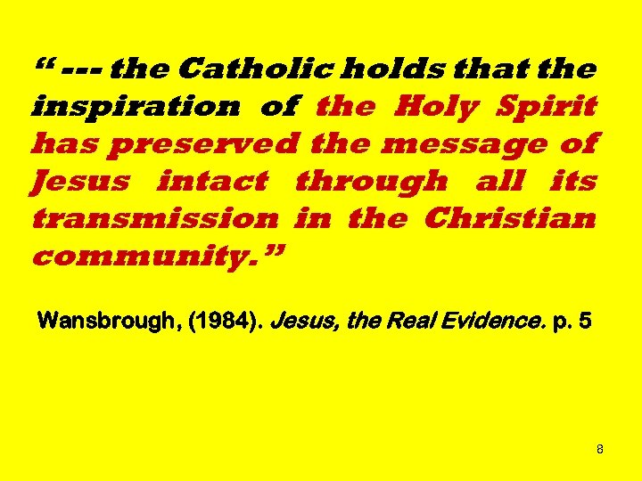 """ --- the Catholic holds that the inspiration of the Holy Spirit has preserved"