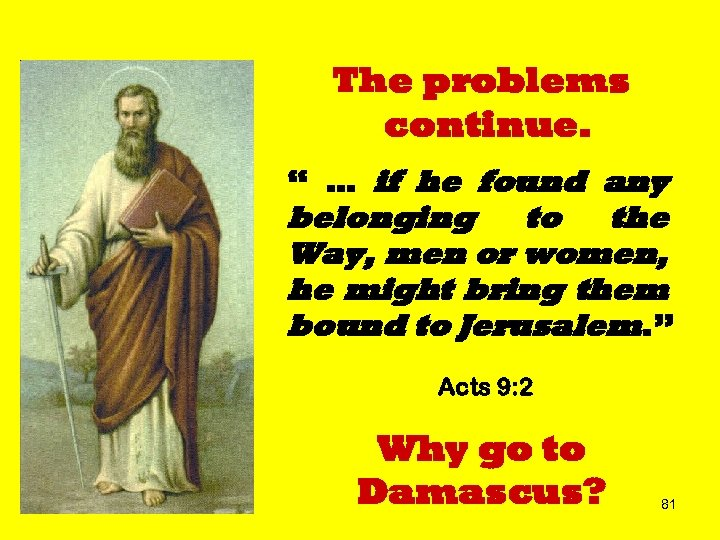 """The problems continue. """" … if he found any belonging to the Way, men"""