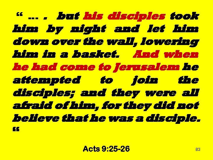 """ …. but his disciples took him by night and let him down over"