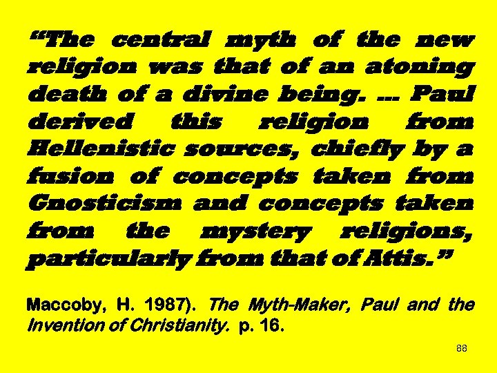 """The central myth of the new religion was that of an atoning death of"