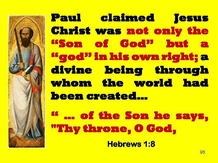 "Paul claimed Jesus Christ was not only the ""Son of God"" but a ""god"""
