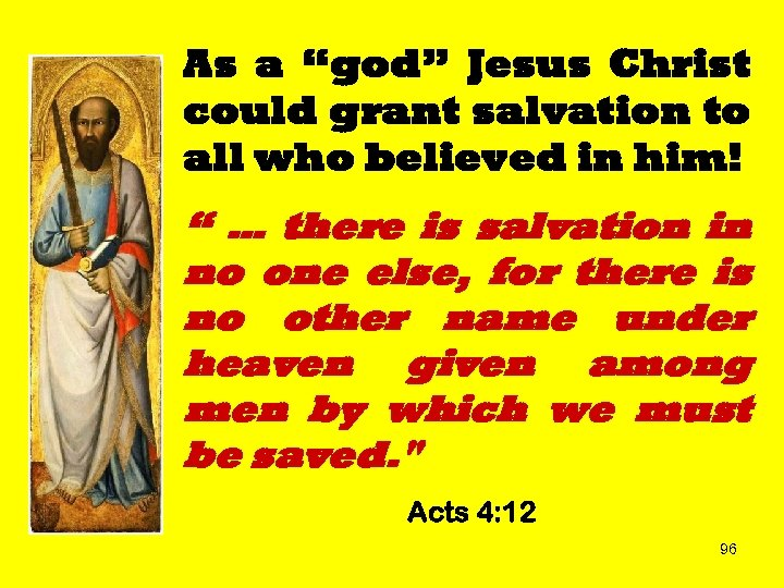 """As a """"god"""" Jesus Christ could grant salvation to all who believed in him!"""