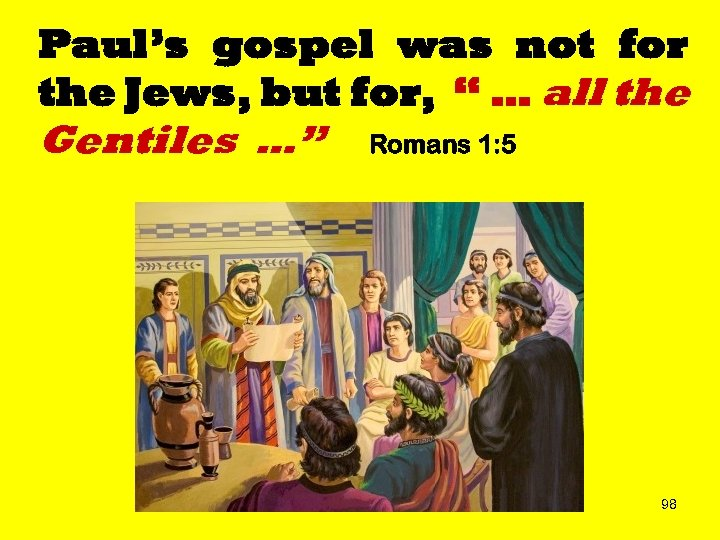 """Paul's gospel was not for the Jews, but for, """" … all the Gentiles"""