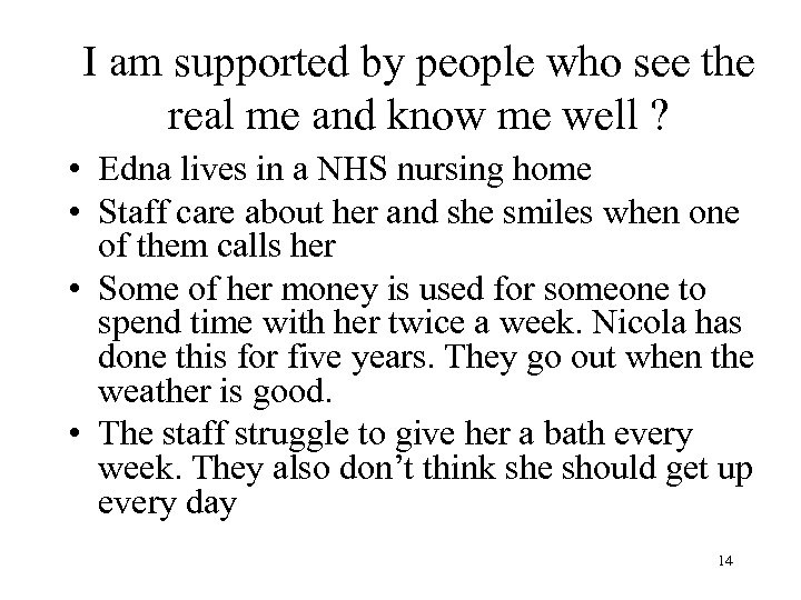 I am supported by people who see the real me and know me well