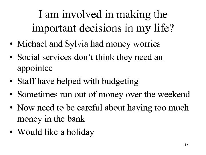 I am involved in making the important decisions in my life? • Michael and