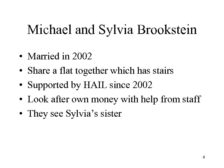 Michael and Sylvia Brookstein • • • Married in 2002 Share a flat together