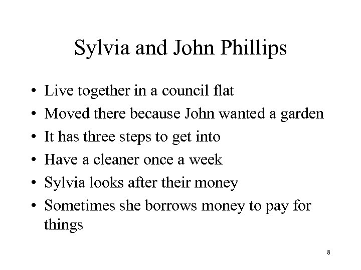 Sylvia and John Phillips • • • Live together in a council flat Moved