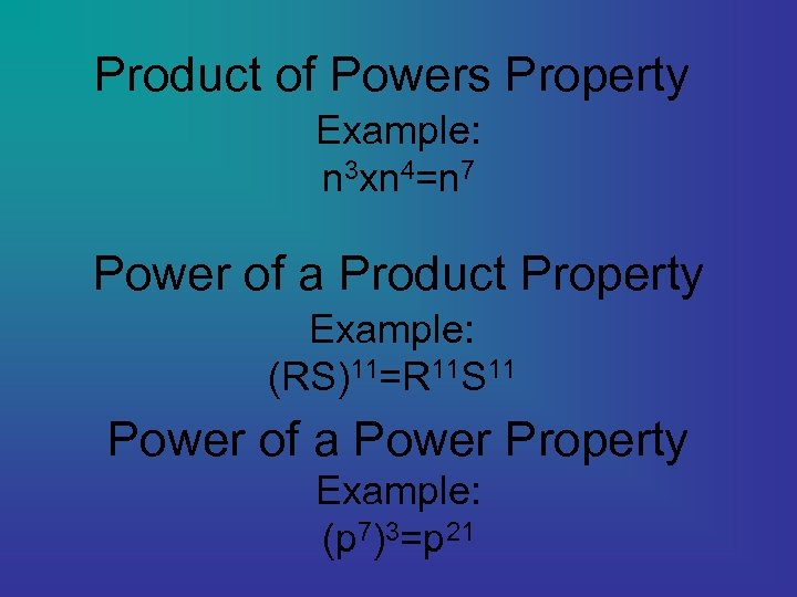 Product of Powers Property Example: n 3 xn 4=n 7 Power of a Product