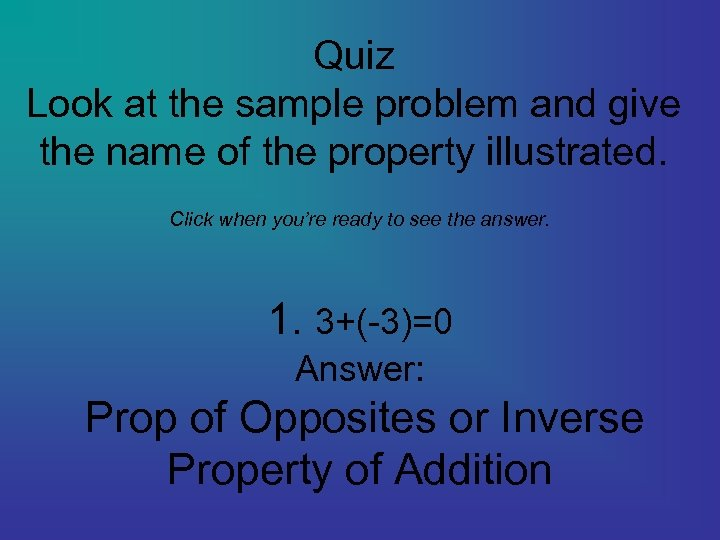Quiz Look at the sample problem and give the name of the property illustrated.