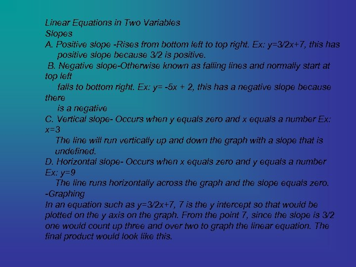 Linear Equations in Two Variables Slopes A. Positive slope -Rises from bottom left to