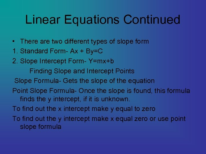 Linear Equations Continued • There are two different types of slope form 1. Standard