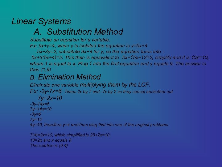 Linear Systems A. Substitution Method Substitute an equation for a variable. Ex: 9 x+y=4,