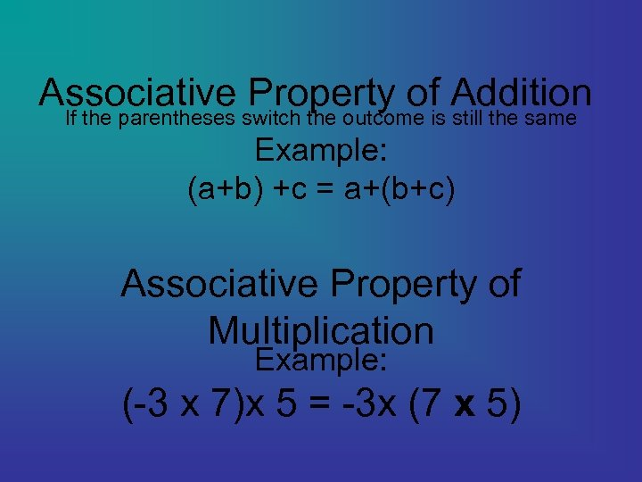 Associative Property of Addition If the parentheses switch the outcome is still the same