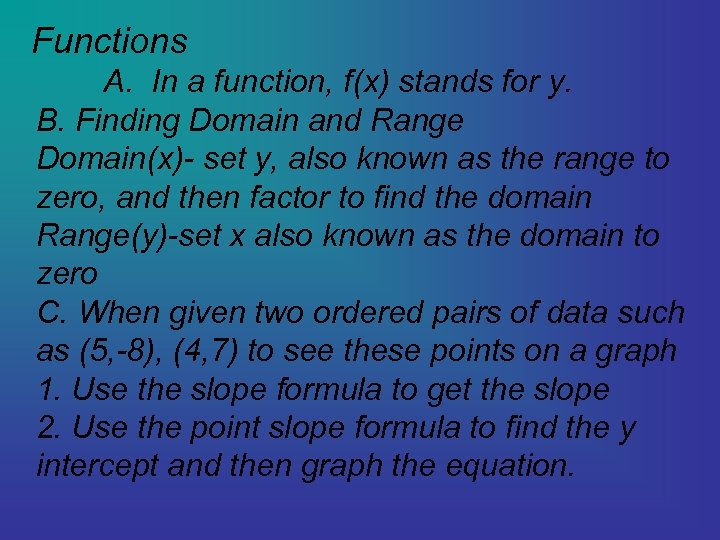 Functions A. In a function, f(x) stands for y. B. Finding Domain and Range