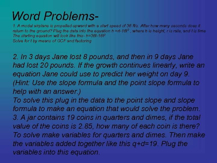 Word Problems 1. A model airplane is propelled upward with a start speed of