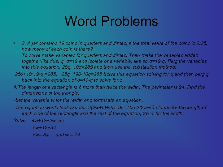 Word Problems • 3. A jar contains 19 coins in quarters and dimes, if