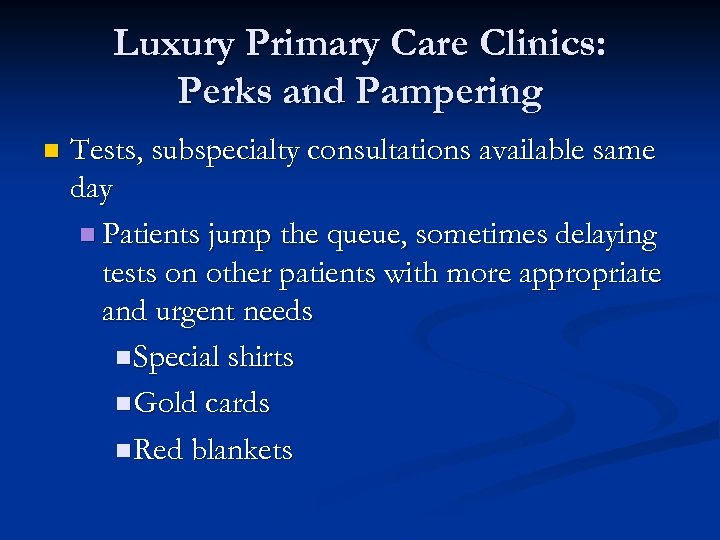 Luxury Primary Care Clinics: Perks and Pampering n Tests, subspecialty consultations available same day