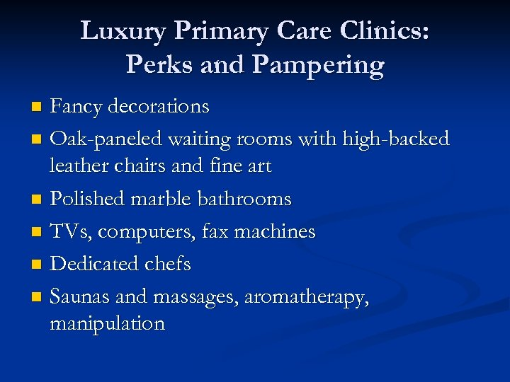 Luxury Primary Care Clinics: Perks and Pampering Fancy decorations n Oak-paneled waiting rooms with