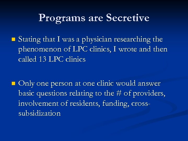Programs are Secretive n Stating that I was a physician researching the phenomenon of