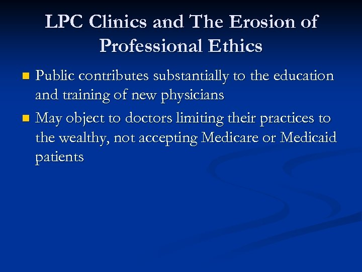 LPC Clinics and The Erosion of Professional Ethics Public contributes substantially to the education