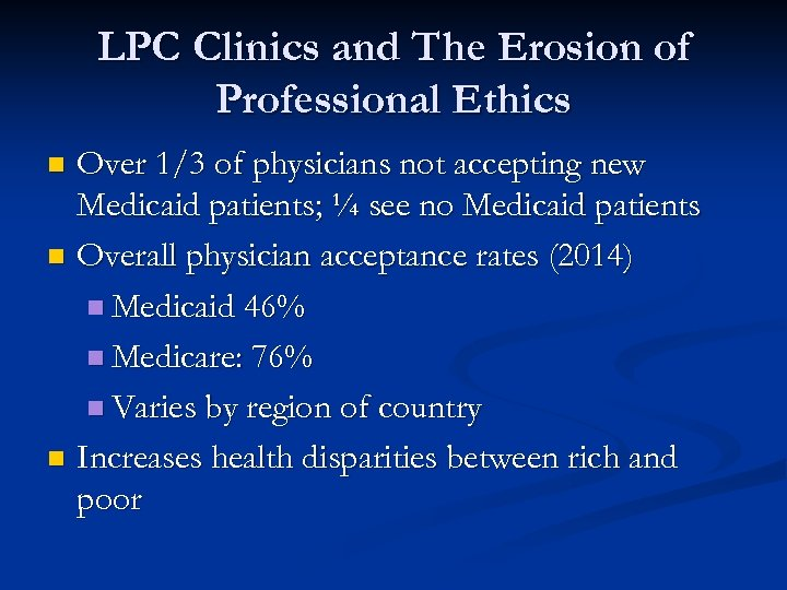 LPC Clinics and The Erosion of Professional Ethics Over 1/3 of physicians not accepting