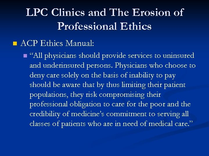 """LPC Clinics and The Erosion of Professional Ethics n ACP Ethics Manual: n """"All"""