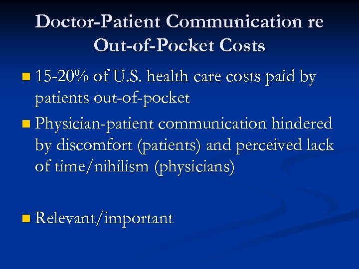 Doctor-Patient Communication re Out-of-Pocket Costs n 15 -20% of U. S. health care costs