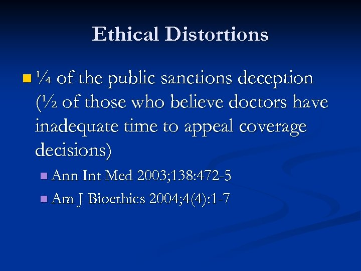 Ethical Distortions n ¼ of the public sanctions deception (½ of those who believe