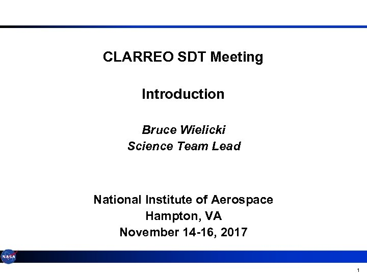 CLARREO SDT Meeting Introduction Bruce Wielicki Science Team Lead National Institute of Aerospace Hampton,
