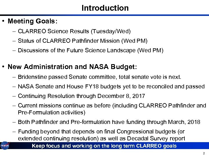 Introduction • Meeting Goals: – CLARREO Science Results (Tuesday/Wed) – Status of CLARREO Pathfinder