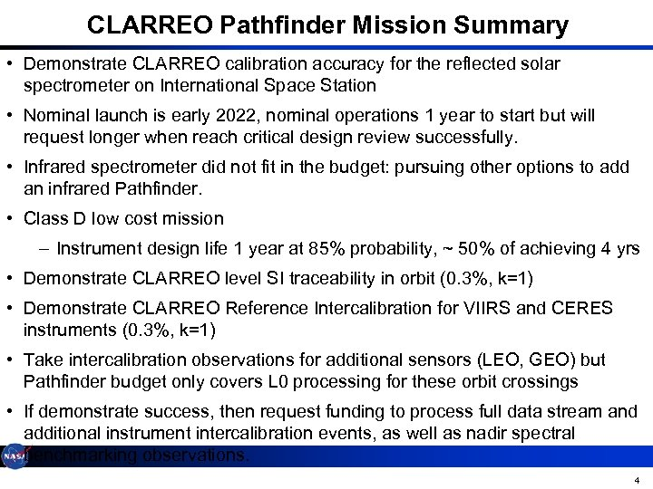 CLARREO Pathfinder Mission Summary • Demonstrate CLARREO calibration accuracy for the reflected solar spectrometer