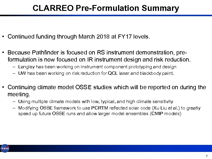 CLARREO Pre-Formulation Summary • Continued funding through March 2018 at FY 17 levels. •