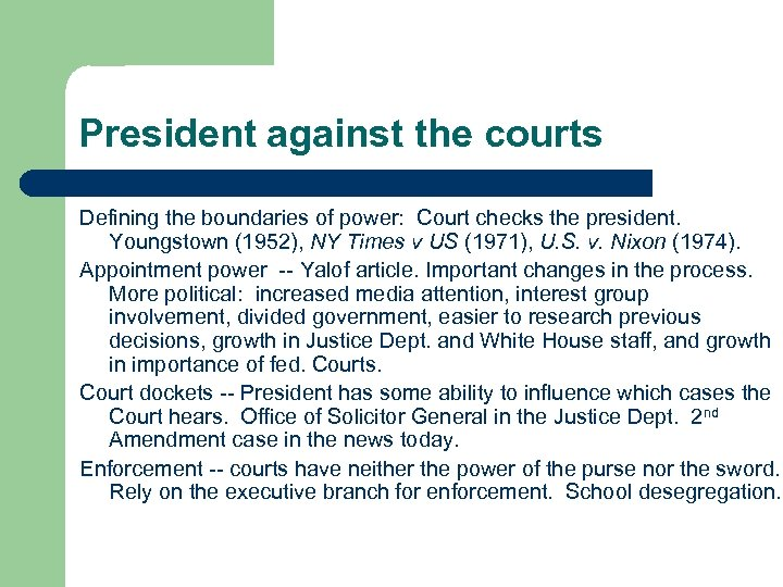 President against the courts Defining the boundaries of power: Court checks the president. Youngstown