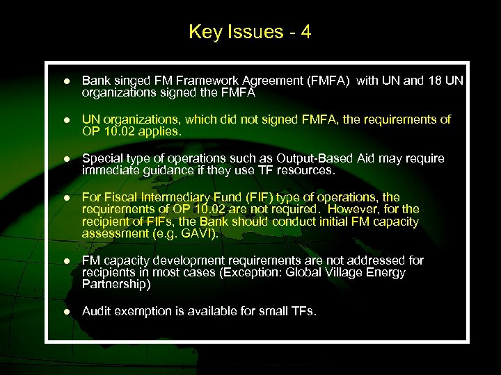 Key Issues - 4 l Bank singed FM Framework Agreement (FMFA) with UN and