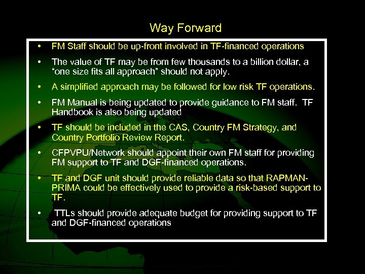 Way Forward • FM Staff should be up-front involved in TF-financed operations • The