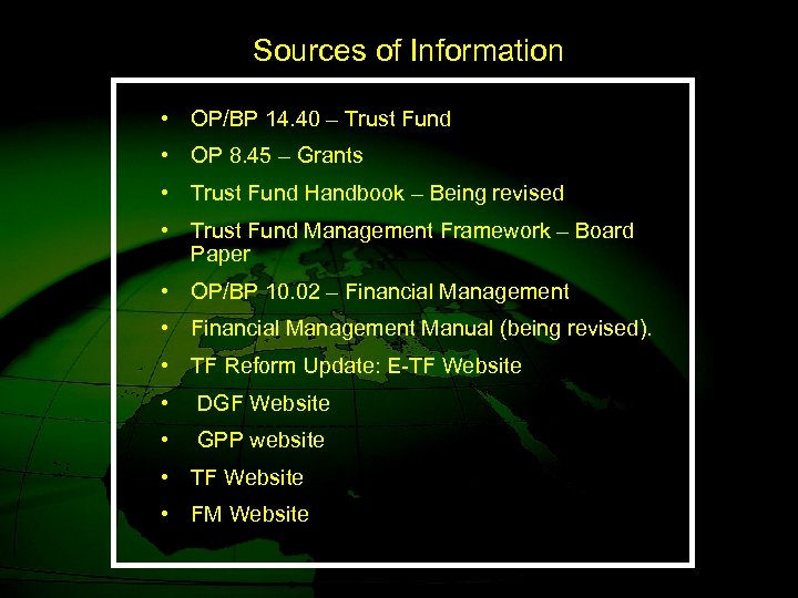 Sources of Information • OP/BP 14. 40 – Trust Fund • OP 8. 45