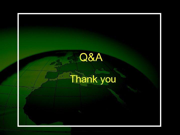 Q&A Thank you
