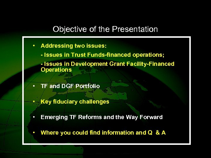 Objective of the Presentation • Addressing two issues: - Issues in Trust Funds-financed operations;