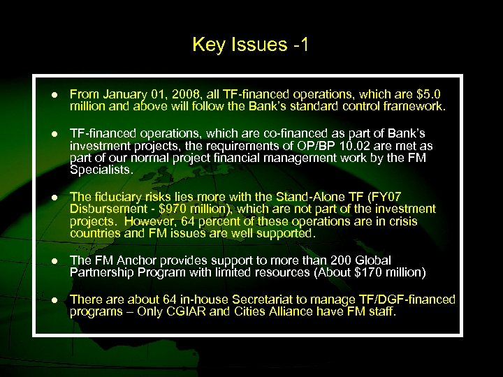 Key Issues -1 l From January 01, 2008, all TF-financed operations, which are $5.