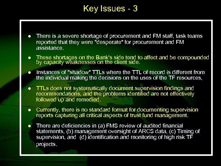 Key Issues - 3 l There is a severe shortage of procurement and FM