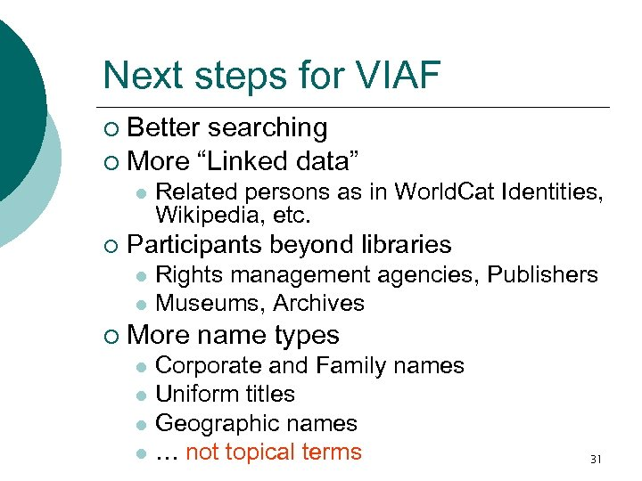 """Next steps for VIAF Better searching ¡ More """"Linked data"""" ¡ l ¡ Related"""