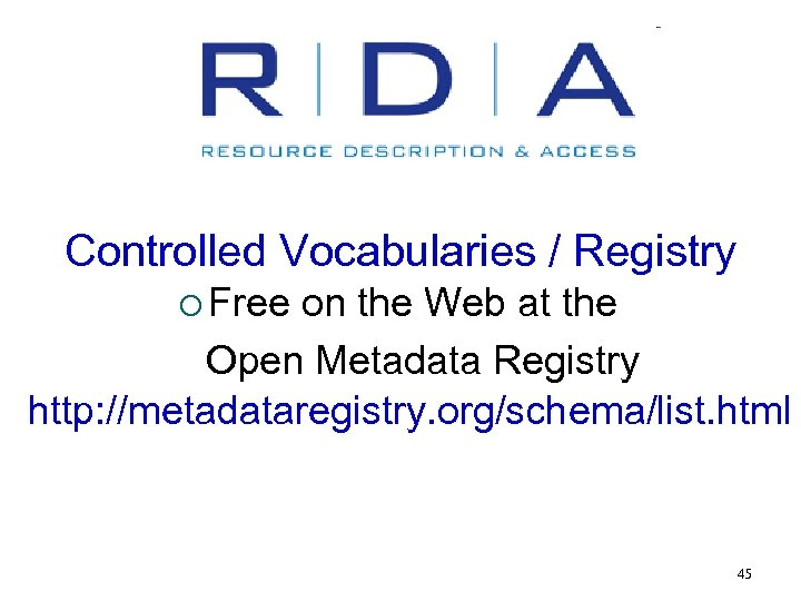 Controlled Vocabularies / Registry ¡ Free on the Web at the Open Metadata Registry