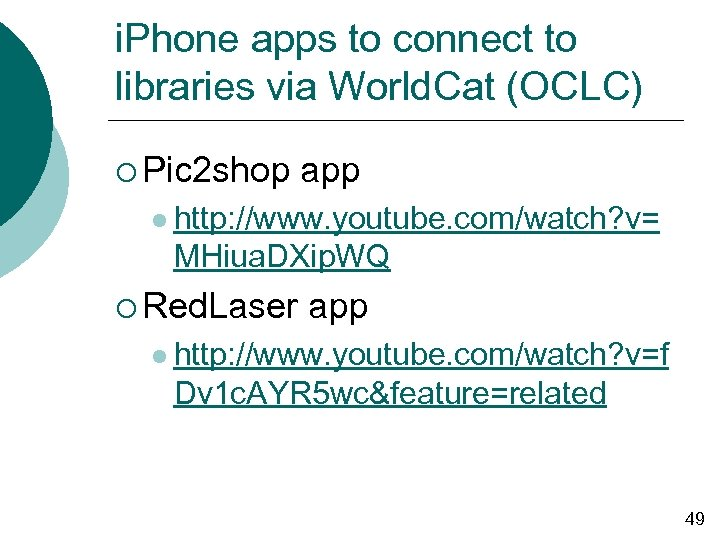 i. Phone apps to connect to libraries via World. Cat (OCLC) ¡ Pic 2